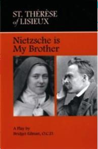 ¿Cómo hubiese sido el encuentro entre Nietzsche y Teresa de Lisieux?
